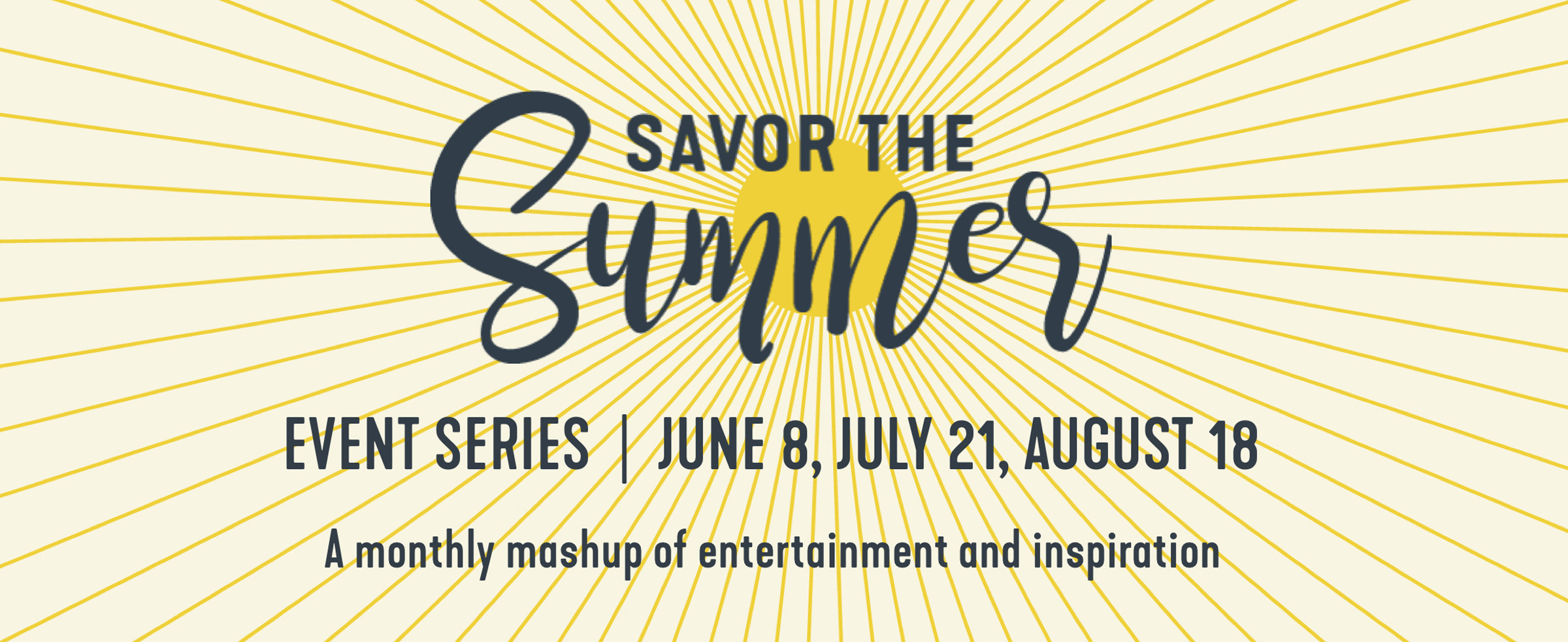Savor The Summer Event Series